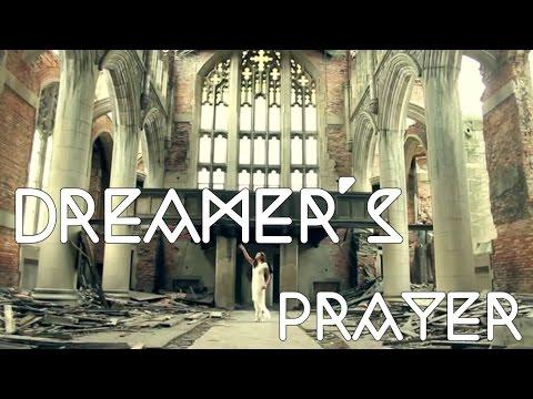 DREAMER'S PRAYER • OFFICIAL MUSIC VIDEO