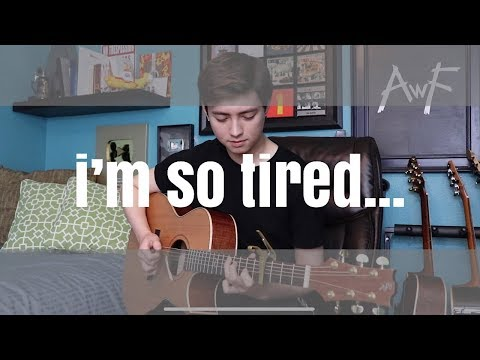 I'm So Tired... - Lauv & Troye Sivan - Cover (fingerstyle Guitar)