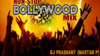 Non Stop Bollywood Remix Songs 2013 Mashup   DJ Prashant (Mastah P)