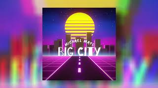 Michael Mayo - Big City (Official Audio)