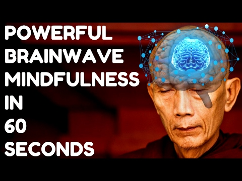 MAGICAL MINDFULNESS IN 60 SECONDS : VERY POWERFUL BRAINWAVES !