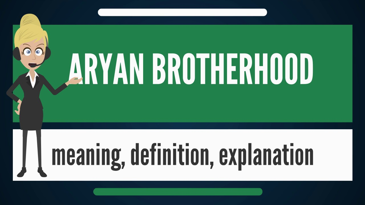 What Is Aryan Brotherhood What Does Aryan Brotherhood Mean Aryan
