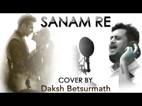 SANAM RE (Cover) | Daksh Betsurmath | SANAM RE | Arijit Singh (Mithoon) | Bollywood Song 2016