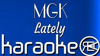 MGK - Lately   Instrumental karaoke lyrics