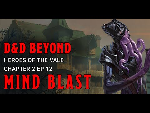 mind-blast:-heroes-of-the-vale-chapter-2-episode-12- -d&d-beyond