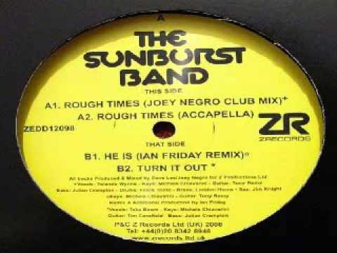 The Sunburst Band – Rough Times (Joey Negro Club Mix)