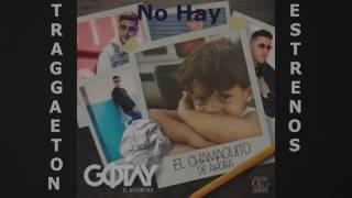 Gotay - 05. No Hay Ft  Farruko - El Chamaquito De Ahora 2017