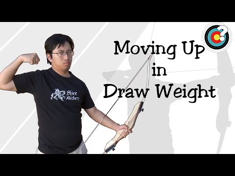 Archery | Moving Up In Draw Weight