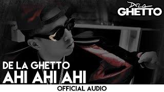 de la ghetto ahi ahi ahi official audio