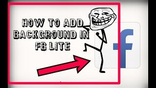 Video HOW TO ADD BACKGROUND IN FB LITE download MP3, 3GP, MP4, WEBM, AVI, FLV Oktober 2018
