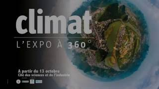 """""""Climat, l'expo à 360°"""" [ Teaser 30 s' ]"""