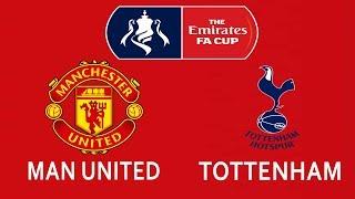 Manchester United vs Tottenham | FA Cup | 21/04/2018