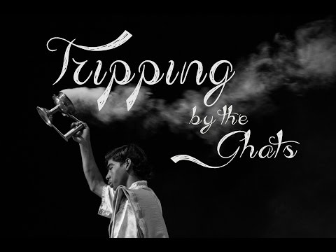 Tripping by the Ghats - A Banaras Time Lapse HD