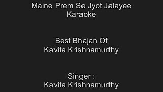 Maine Prem Se Jyot Jalayee - Karaoke - Kavita Krishnamurthy - Customized