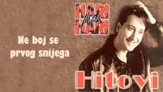 Hari Mata Hari - Ne boj se prvog snijega - (Audio 1998)