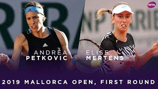 Mallorca Open 2019: Andrea Petkovic - Elise Mertens