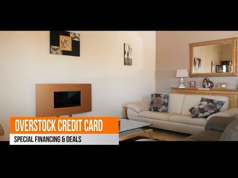 Overstock Store Credit Card, Special financing up to 60 months,Exclusive Deals, No Annual Fees