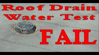 Leaking Roof Drain Water Test FAIL - Then Success
