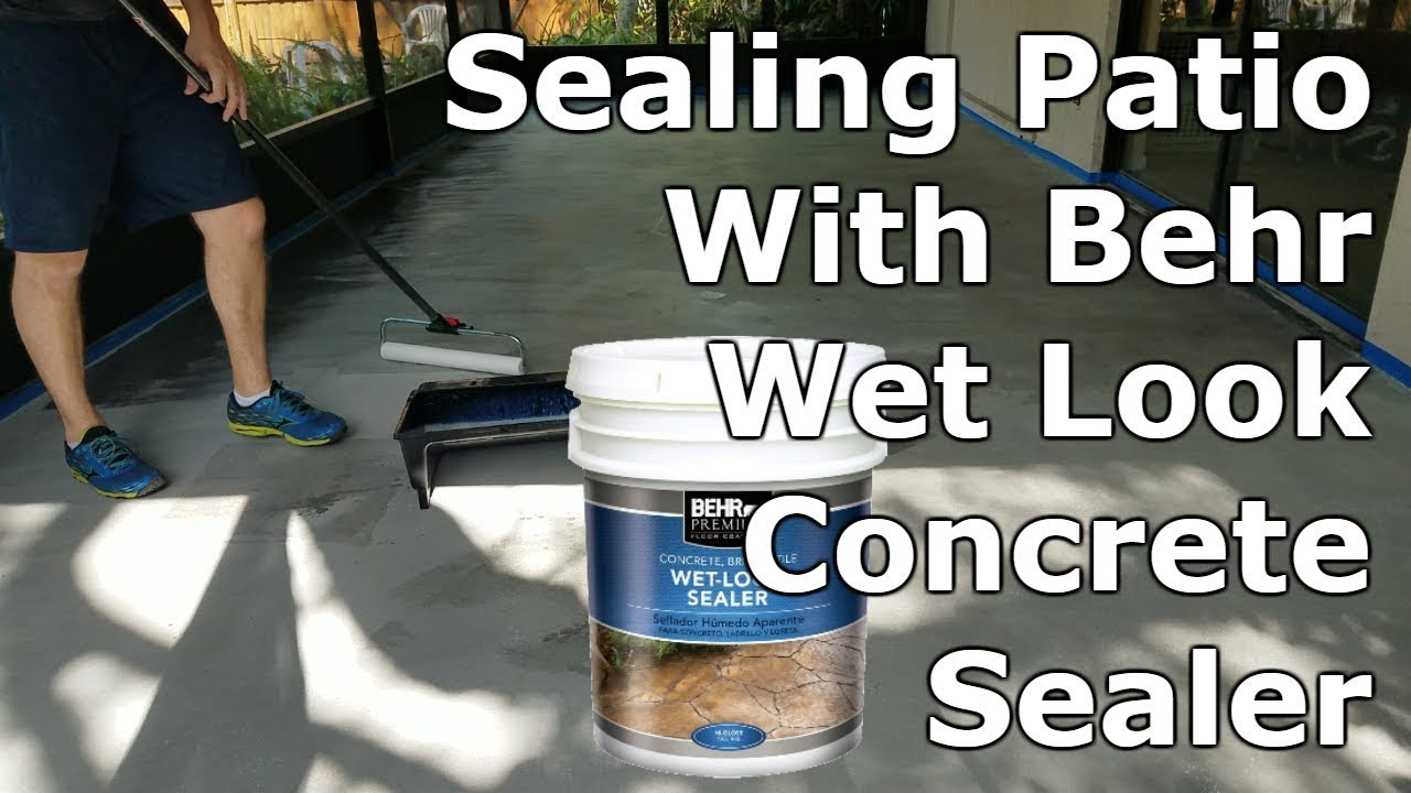 How To Seal Concrete Patio (Behr Wet Look Sealer)