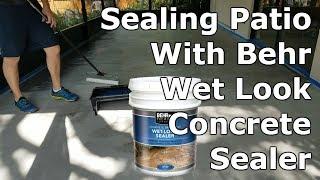 how to seal concrete patio behr wet look sealer