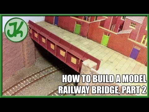 How to Build Model Railway Bridges, part 2