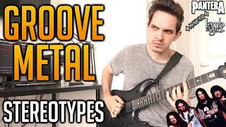 The Most Used Groove Metal Stereotypes (FEAT. Andrew Baena)