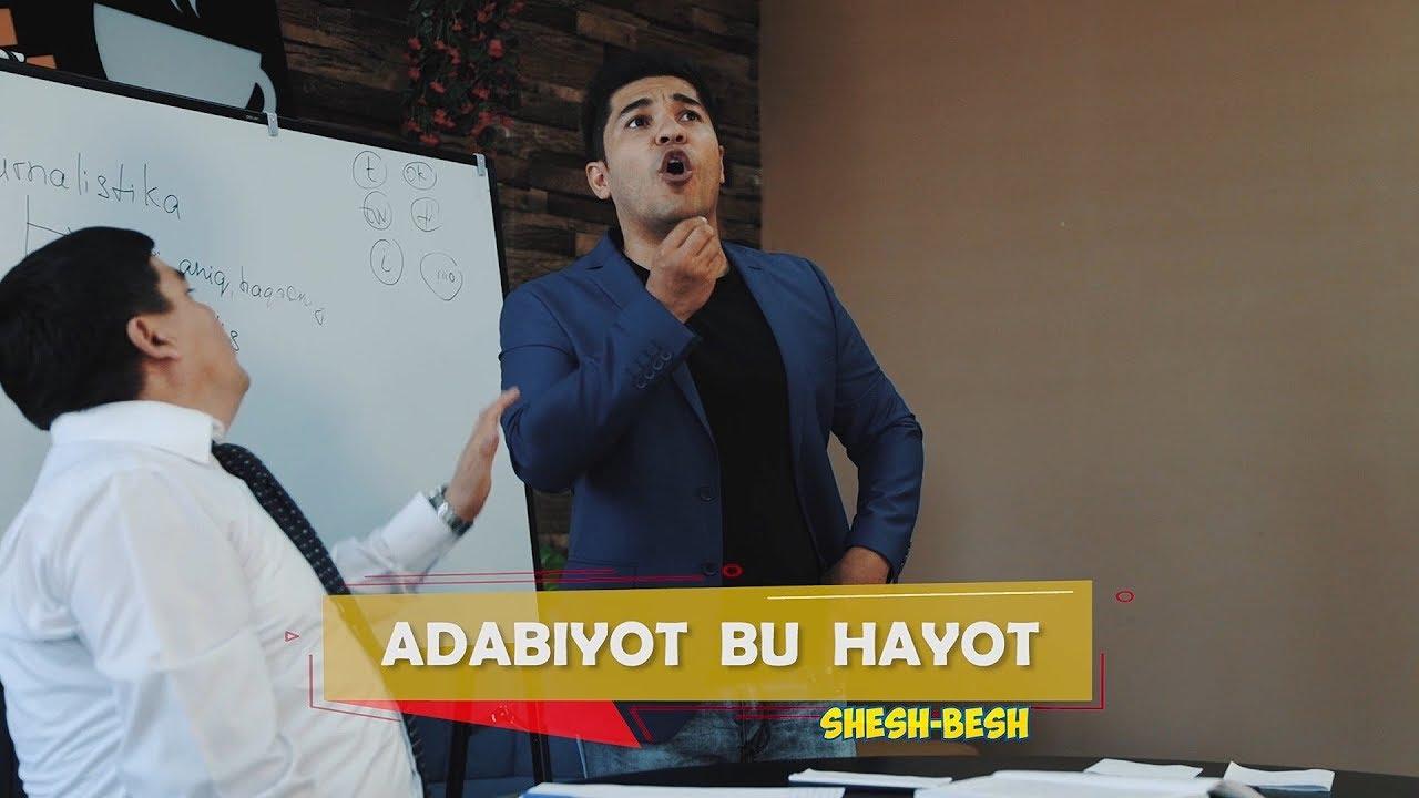 Shesh Besh - Adabiyot bu hayot