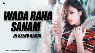 Wada Raha Sanam ( Club Mix ) - DJ Seenu KGP & DJ AHB