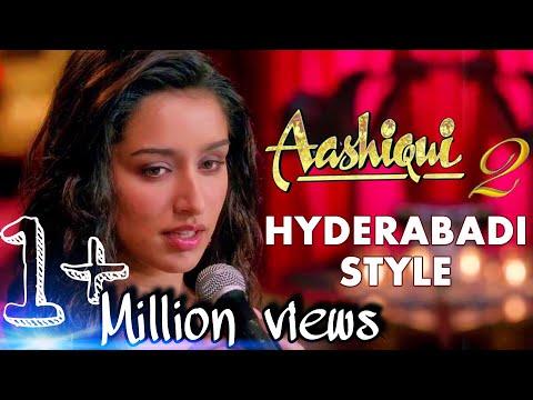 Aashiqui 2  Hyderabadi Style || Shakeel Bhai