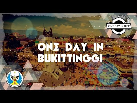 One Day In Bukittinggi