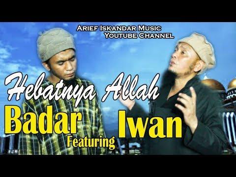 Iwan & Badar - Hebat Nya Allah