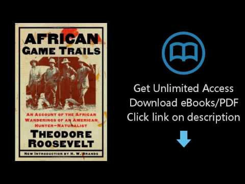 Download African Game Trails: An Account of the African Wanderings of an American Hunter-Natrual PDF