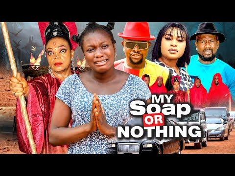 Download MY SOAP OR NOTHING - SEASON 5 (Sharon Ifedi) - 2021 Latest Nigerian Nollywood Movie