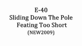E-40 Sliding Down The Pole Ft Too Short [NEW/2009] HOT SLAP
