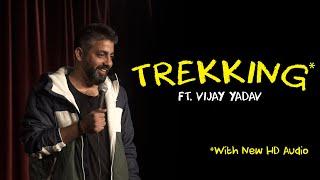 Trekking - Standup Comedy By Vijay Yadav