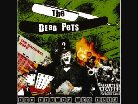The Dead Pets: Too Little Too Late - W.M.C (Working Mens Club)