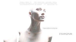 BELIEVER ►Transhuman◄ [Full Album]