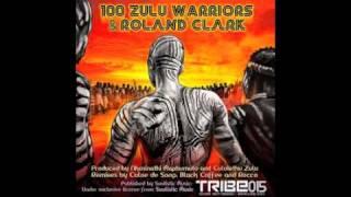 100 Zulu Warriors & Roland Clark - 100 Zulu Warriors (Rocco Deep Mix)