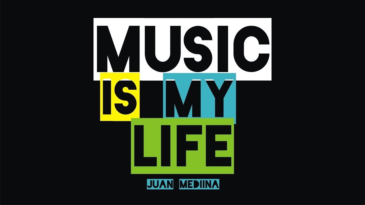 Music Is My Life Club Mix Juan Mediina Youtube