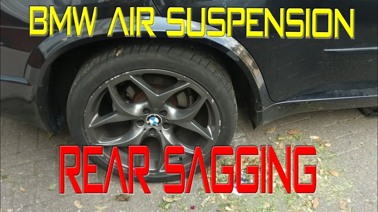 Bmw Rear Sagging Air Supension Problems Youtube