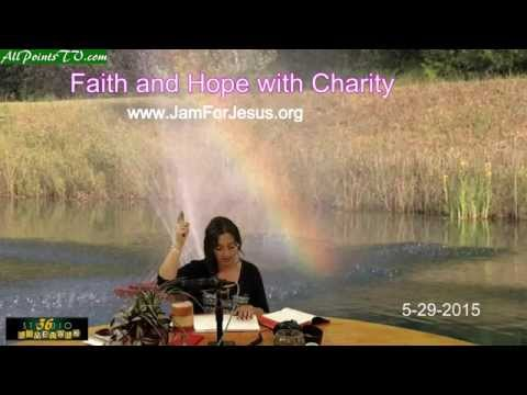Faith and Hope with Charity 5-29-2015