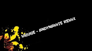 Mbube - Andynamite Remix