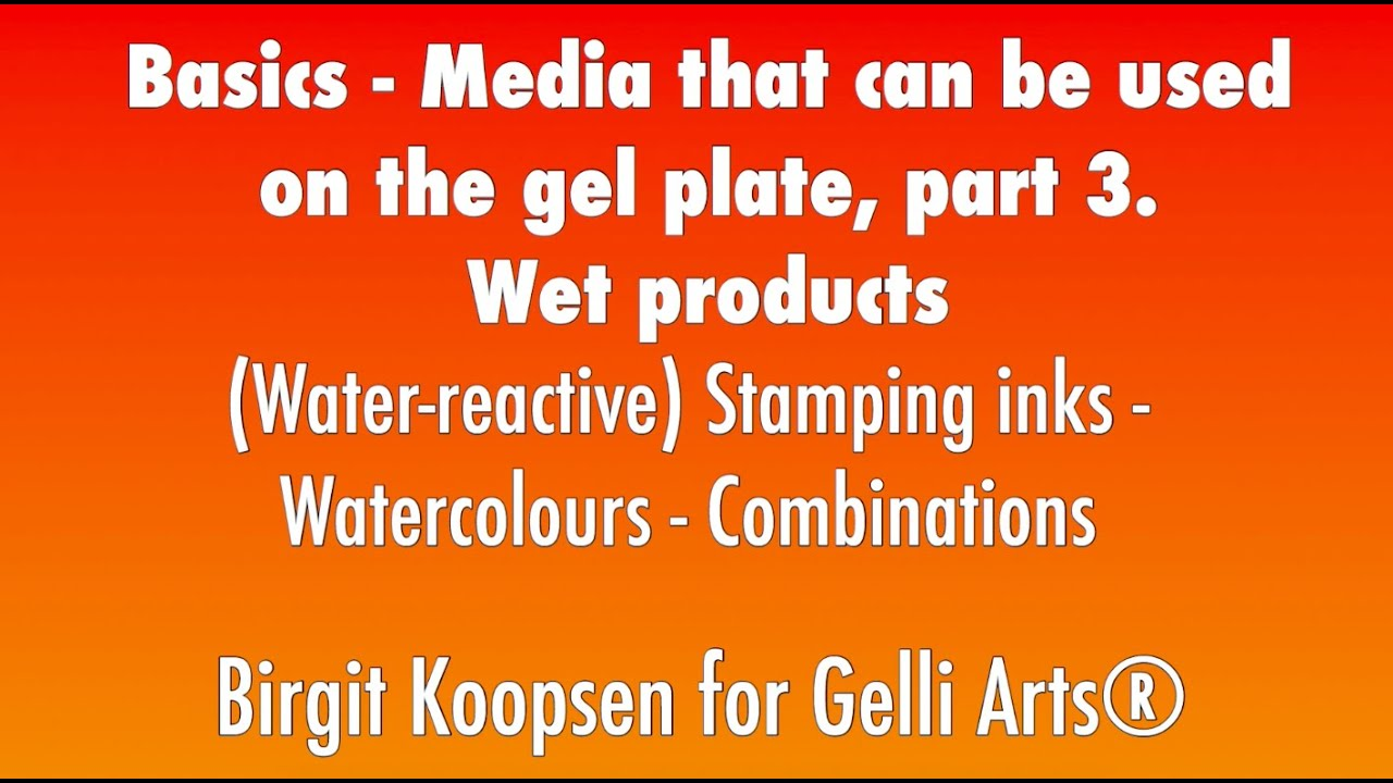 Basics – Media That Can Be Used On The Gel Plate, pt. 3 - Wet Products