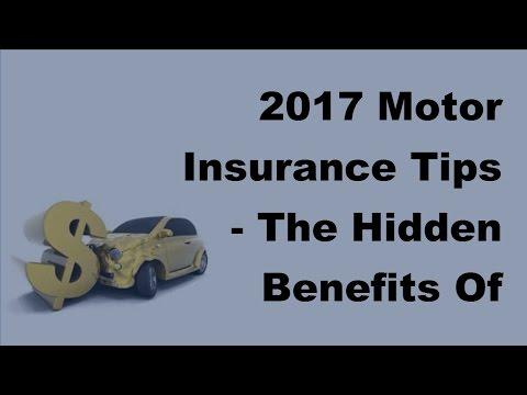 2017 Motor Insurance Tips  | The Hidden Benefits Of Buying Car Insurance