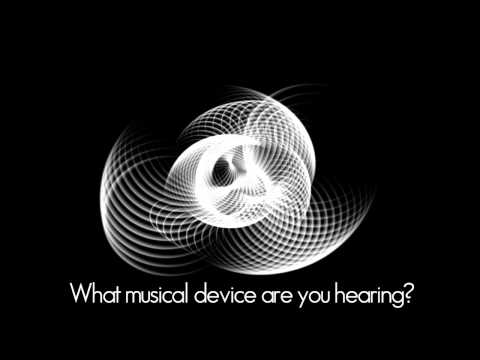 What musical device are you hearing?