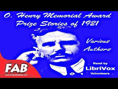 O  Henry Memorial Award Prize Stories of 1921 Part 1/2 Full Audiobook by VARIOUS