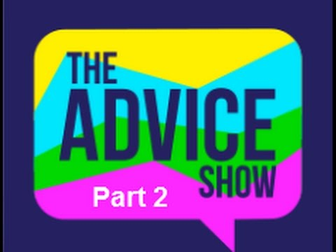 The Advice Show Part 2