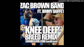 Knee Deep by Zac Brown Band ft Jimmy Buffet // I Am. BREED REMIX // FREE DL