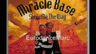 EURODANCE: Miracle Base - Show Me The Way (Radio Edit)