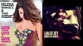 Download Selena Gomez vs. Lana Del Rey - Love You Like A Love Song + Summertime Sadness (Mashup) Mp3 and Videos